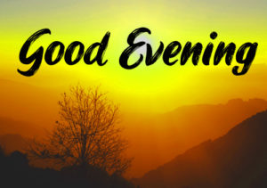 Good Evening Images Pic Wallpaper Download