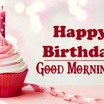 199+ Good Morning Images Wallpaper Pictures for birthday boys & Friend