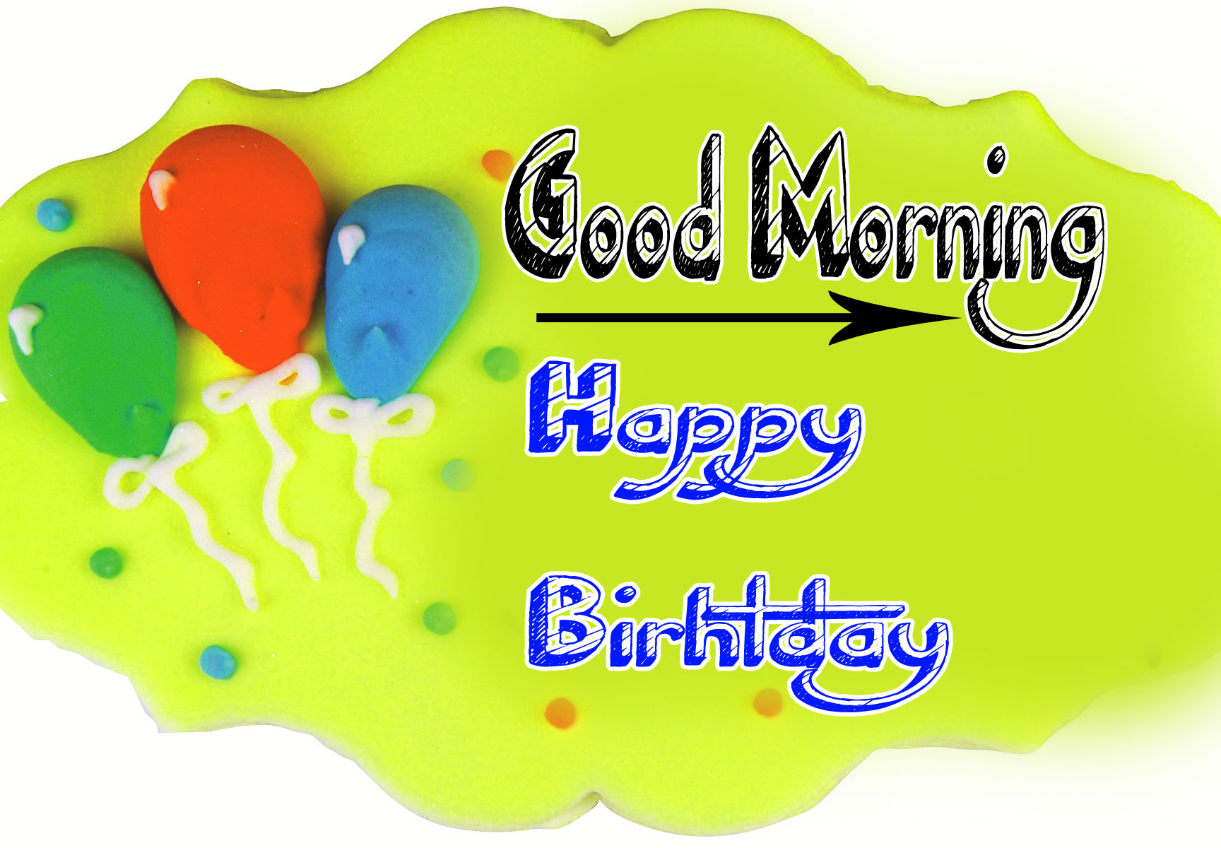 344+ Good Morning Images For Birthday Girls Boys Girlfriend Lover In HD