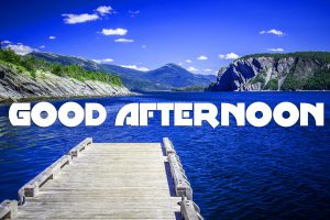 Good Afternoon Pictures Images Photo Download