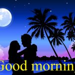 235+ Romantic Good Morning Images Wallpaper Pics for girlfriend-गुड मॉर्निंग