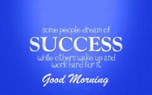Success Good Morning Images pictures photo hd download